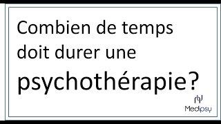 Combien de temps doit durer une psychothérapie?