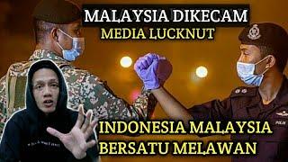 MALAYSIA DIKECAM MEDIA LUCKNUT INDONESIA MALAYSIA BERSATU MELAWAN