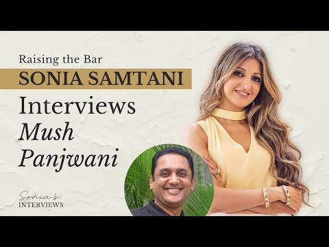 Raising the Bar - Sonia Samtani Interviews Mush Panjwani