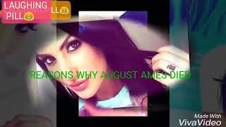 AUGUST AMES DIED AT AGE OF 23 :( WHY