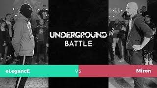 eLegancE vs. Miron | UNDERGROUND BATTLE #1