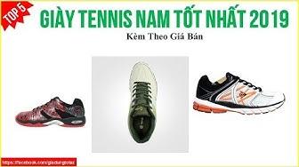 Top 5 Giày Tennis Nam Tốt Nhất 2019 – Thời Trang Nam 2019