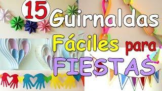 15 Guirnaldas FACILES para Decorar Fiestas - Manualidades Para Todos