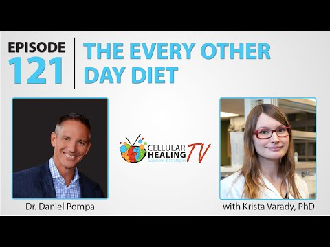 The Every Other Day Diet with Professor Krista Varady - CHTV 121