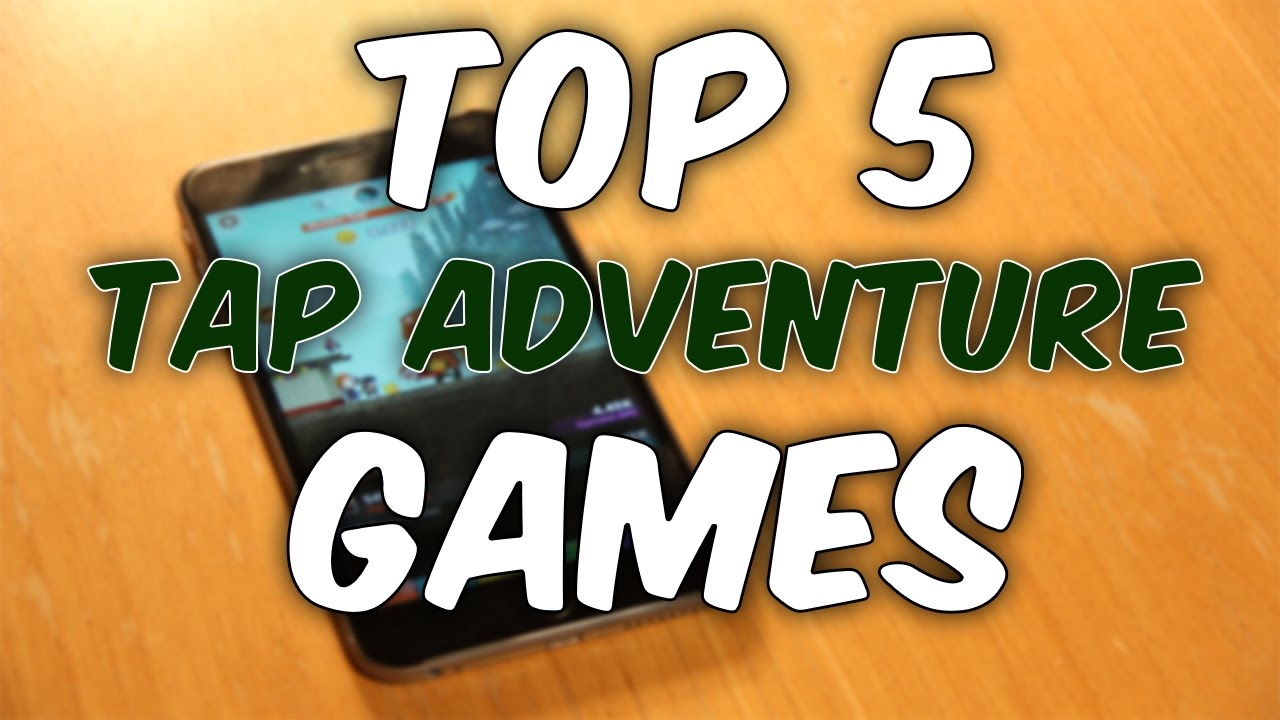 TOP 5 TAP ADVENTURE GAMES - Best Tapping Games [Android/iOS]