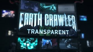 Earth Crawler - Transparent OFFICIAL VIDEO