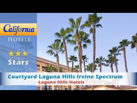 Courtyard Laguna Hills Irvine Spectrum Orange County, Laguna Hills Hotels - California