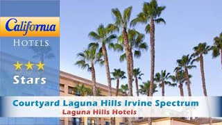 Courtyard Laguna Hills Irvine Spectrum Orange County, Laguna H…