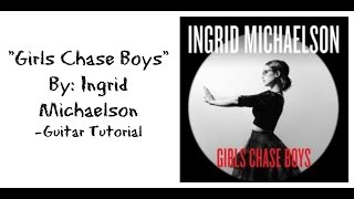 """Girl Chase Boys"" by Ingrid Michaelson -  Guitar Tutorial"