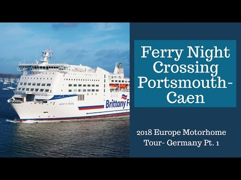 Portsmouth Caen Motorhome Night ferry crossing | Europe Motorhome Tour 2018 | Motorhome Tips