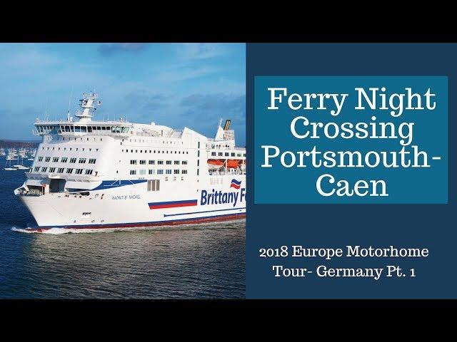 Portsmouth Caen Motorhome Night ferry crossing   Europe Motorhome Tour 2018   Motorhome Tips