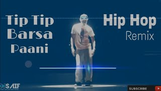 Tip Tip Barsa Pani Hip Hop Mixing & Dailogues Mix Popping Motion