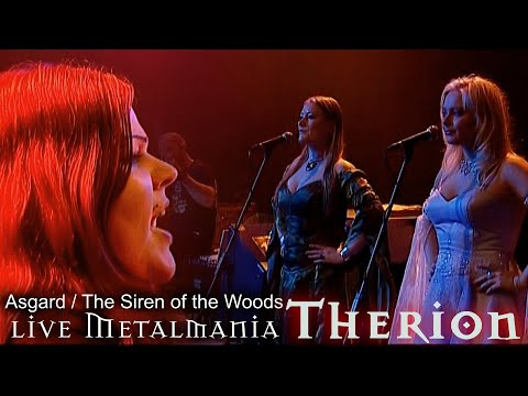 Therion - Asgard / The Siren of the Woods live Metalmania 2006(Remastered)