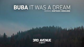 Buba - It Was a Dream (Khetouin Remix) [3rd Avenue]