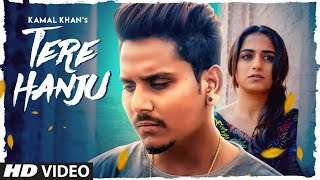 Tere Hanju (Full Song) Kamal Khan | Mix Singh | Lalit Sharma | Latest Punjabi Songs 2020