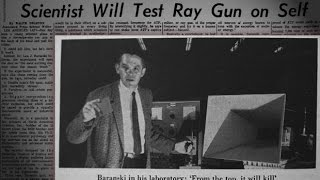 Memory-holed Scientist Feared Resonant Frequency 'Ray Gun' Would Fall into Wrong Hands
