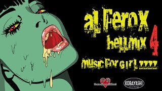 "Al Ferox ""HellMIx 4"" Music for Girlzzzzzzzzz"