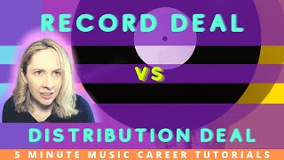 Record Deal VS Distribution Deal   5 Minute Music Career Sessions #19
