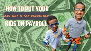 How to Put Your Kids on Payroll and Get A Tax Write Off