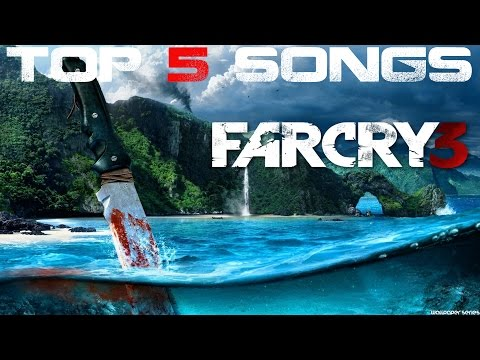 FAR CRY 3 SOUNDTRACK - TOP 5 SONGS