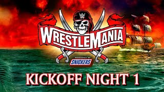 WrestleMania 37 Kickoff – Night 1: April 10, 2021