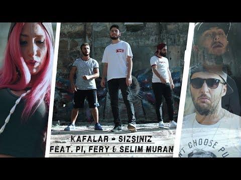 Kafalar - Sizsiniz (feat. Pi, Fery & Selim Muran)