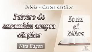 Biblia - Cartea cărților | Iona si Mica