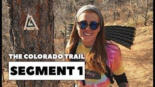 The Colorado Trail, Segment One: Waterton Canyon - South Platte River Trailhead (mile 0 - 16.8)