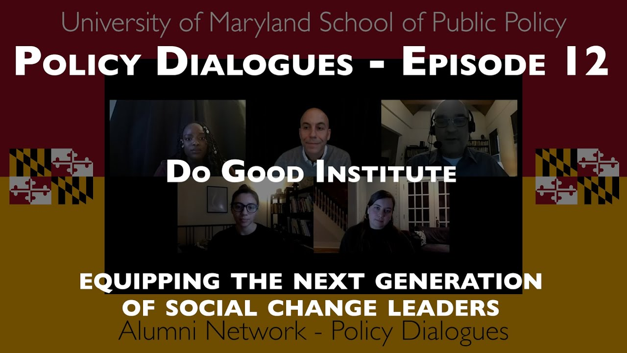 Policy Dialogues Ep.12 Do Good Institute Equipping the Next Generation of Social Change Leaders