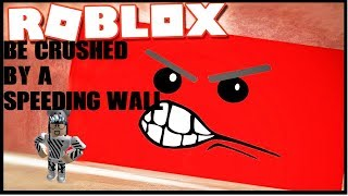 It Crushed My body! / Roblox - Be Crushed by a Speeding Wall / Iso DexigYT