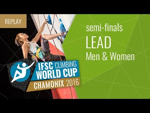 IFSC Climbing World Cup Chamonix 2016 - Lead - Semifinals - Men/Women