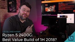 Ryzen 5 2400G: Best Value Build of 1H 2018?