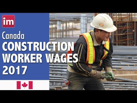 Construction Worker Salary in Canada | Jobs in Canada 2017