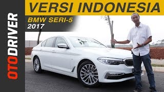 BMW Seri-5 2017 CKD Review Indonesia | OtoDriver | Supported by GIIAS 2017