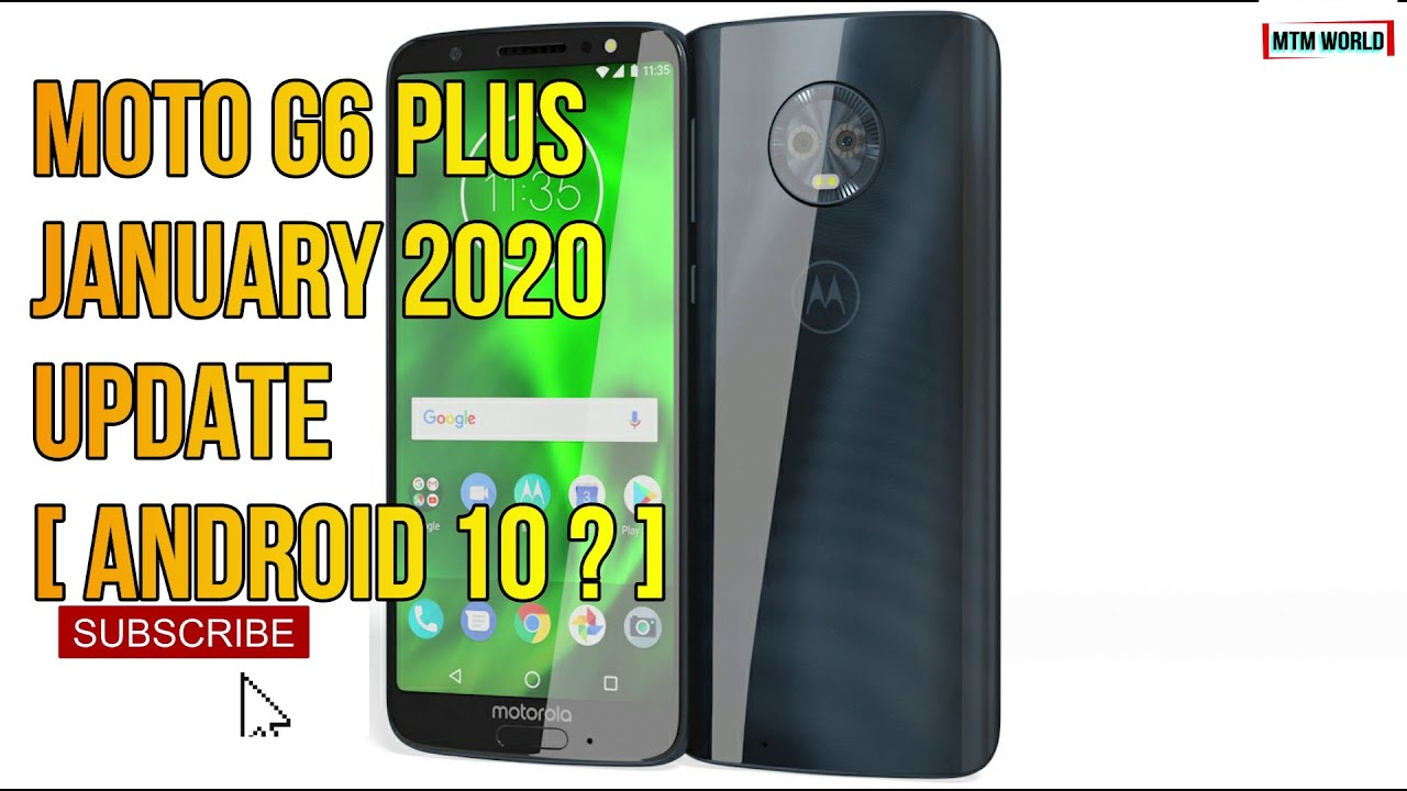 MOTO G6 PLUS JANUARY 2020 UPDATE  FEAT ANDROID 10  - YouTube