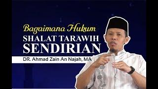Download Video Bagaimana Hukum Shalat Tarawih Sendirian - DR. Ahmad Zain An Najah, MA MP3 3GP MP4