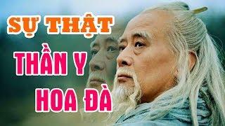 THẦN Y HOA ĐÀ Trong Lịch Sử Trung Hoa Có Thật Sự Giỏi Như Giai Thoại