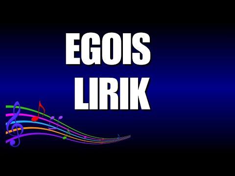 Egois Lirik
