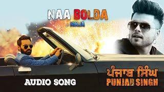 Naa Bolda by Ninja   Full Song   Punjab Singh   Latest Punjabi Songs 2018   Yellow Music