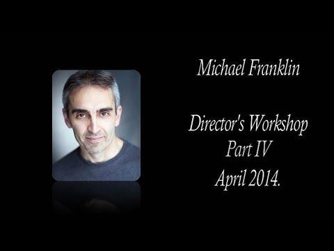 Technical Aspects of Film Directing - Michael Franklin's Directors Workshop Part 4