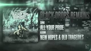 Black Drops Remains - All Your Pride || Blue Anchor Records