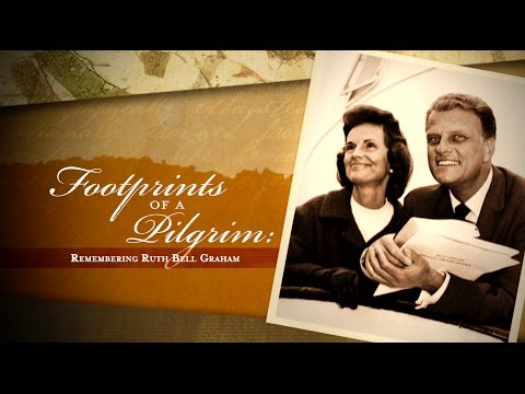 Footprints of a Pilgrim - Remembering Ruth Bell Graham (Full Program)