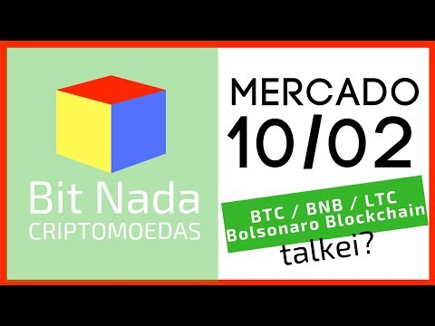 Mercado de Cripto! 10/02 Bitcoin / BNB / Litecoin / Bolsonaro Blockchain?