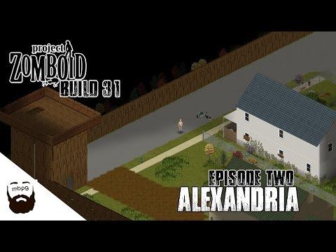 PROJECT ZOMBOID BUILD 31 - Ep.2 - Alexandria