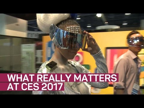This is what matters at CES 2017