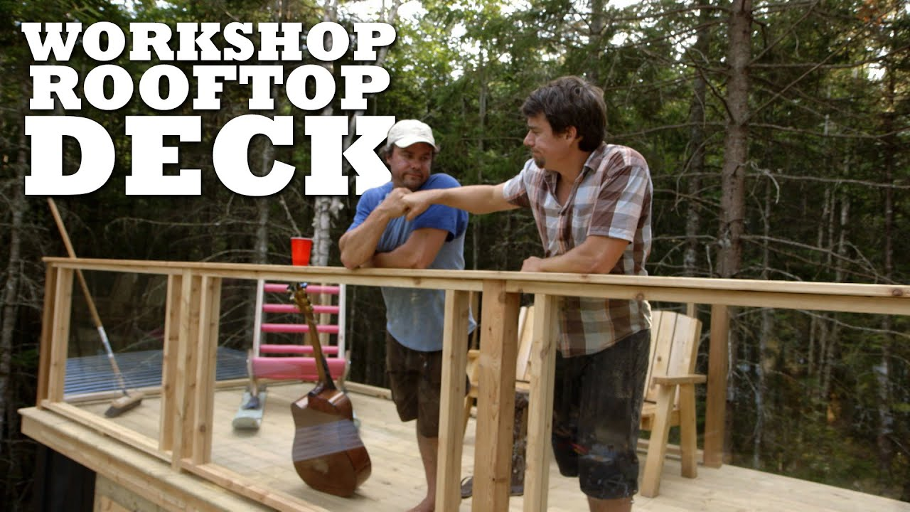 Building a rooftop patio for the workshop youtube for Best builders workshop deck