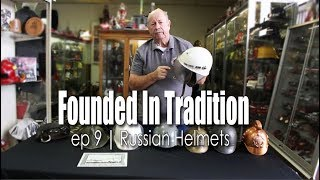 Founded In Tradition   Russian Helmets