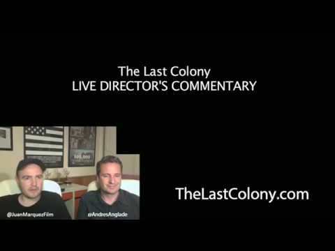 The Last Colony LIVE Director's Commentary