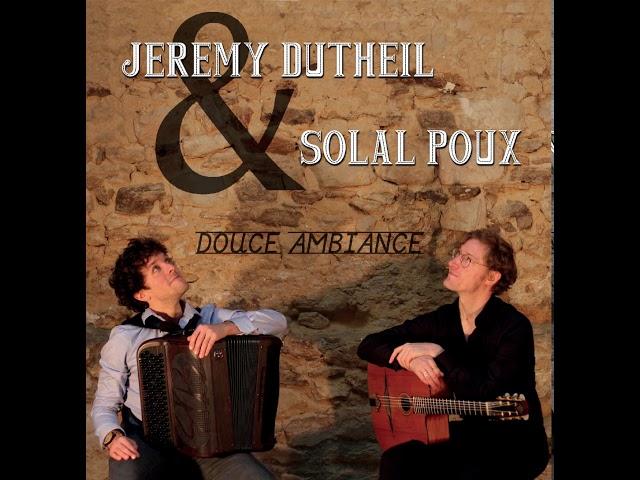 Jérémy Dutheil & Solal Poux – Douce Ambiance