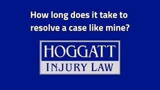 Hoggatt Law Office, P.C. Video - How long does it take to resolve a case like mine?